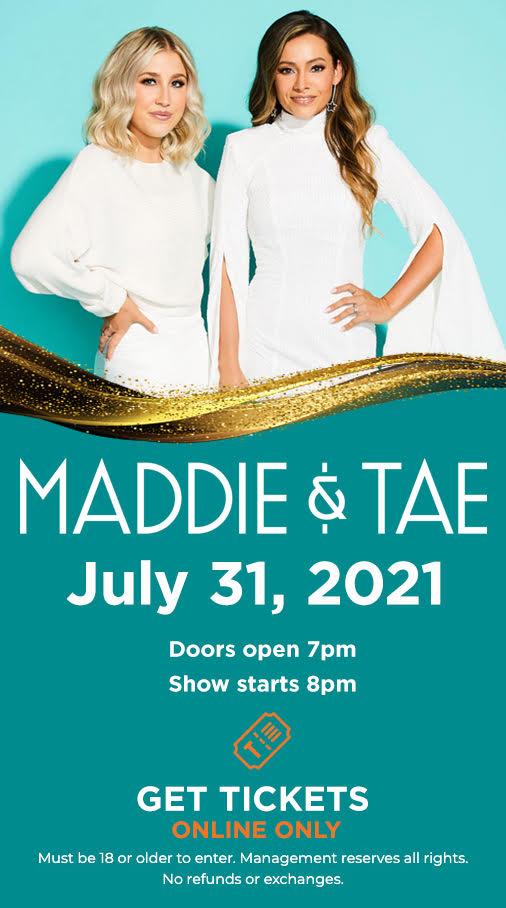 Maddie & Tae - July 31, 2021   Doors open 7pm, Show starts 8pm
